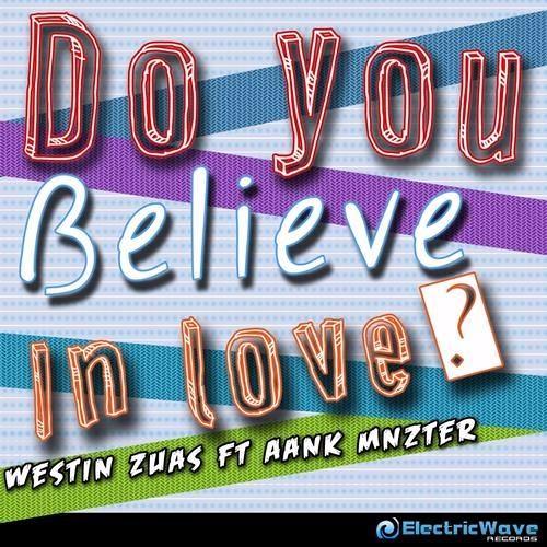 Westin Zuas & Aank Monster - Believe (2nd Edit)