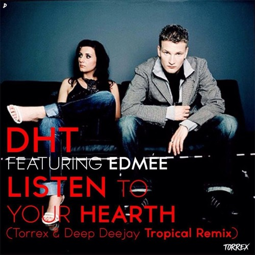 D. H. T. Listen to your heart (feat. Edme) (keary bootleg) [free.