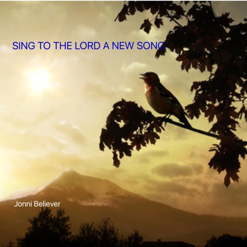 SING TO THE LORD A NEW SONG - Christian Praise Song 2018