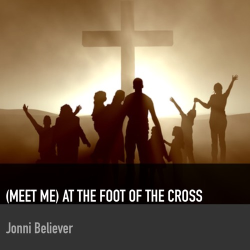 MEET ME AT THE FOOT OF THE CROSS - Christian Praise & Worship 2018