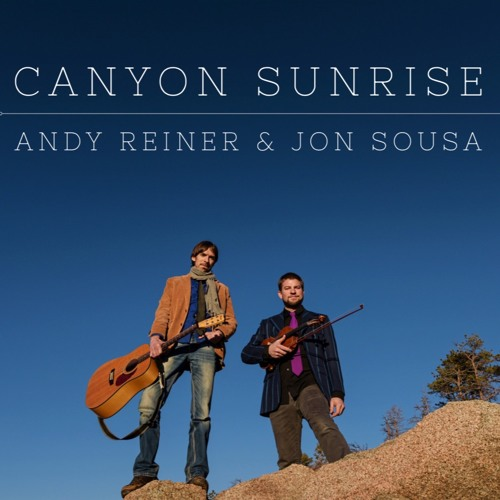 Andy Reiner & Jon Sousa - Canyon Sunrise