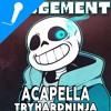 Judgement (Undertale Sans Song)[Acapella]- TryHardNinja