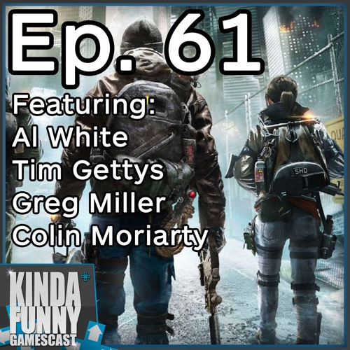 The Division and Console Upgrades - Kinda Funny Gamescast Ep. 61