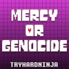 Mercy Or Genocide (Undertale Song)- TryHardNinja