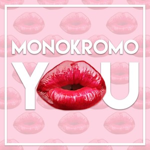 You by Monokromo
