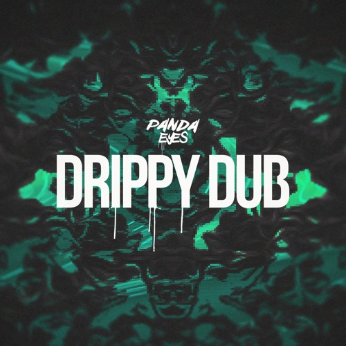 Panda Eyes - Drippy Dub