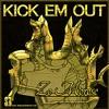 Kick Em Out