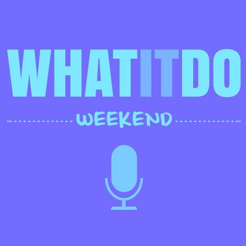 WhatItDo Weekend 008