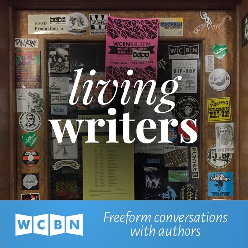 Living Writers on WCBN, March 9, 2016