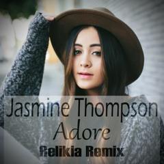 Jasmine Thompson - Adore (Relikia Remix)