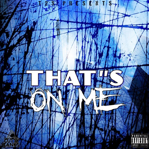 Cutty Banks - That's On Me [Thizzler.com Exclusive]