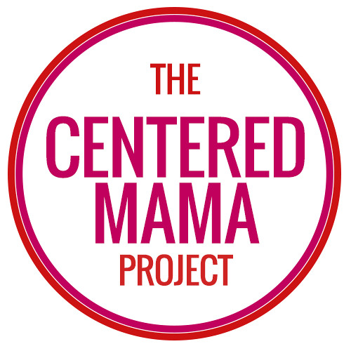 The Centered Mama Project explained