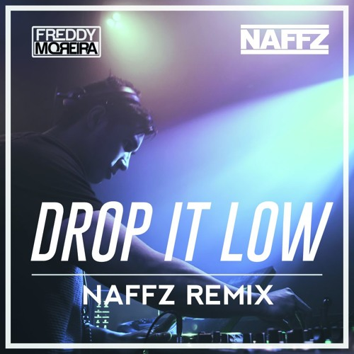 Freddy Moreira - Drop It Low Ft. Alexx & Shockman (Naffz Remix)