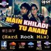 Main Khiladi Tu Anari (Hard Rock Mix) - DJ DT (Promo)