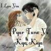 Pyar Tune Ye Kya Kiya ( Pwince ) Ahan Aham
