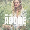 Jasmine Thompson - Adore ‖ Eldar Remix