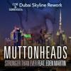 Muttonheads - Stronger Than Ever [feat. Eden Martin] (Core & Sørensen's Dubai Skyline Rework)