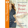 New Book Release - Texas Rose Forever By Katie Graykowski