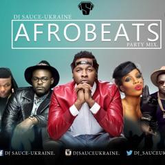2016 AFROBEATS Party Mix [NEW] - DJ SAUCE -UKRAINE