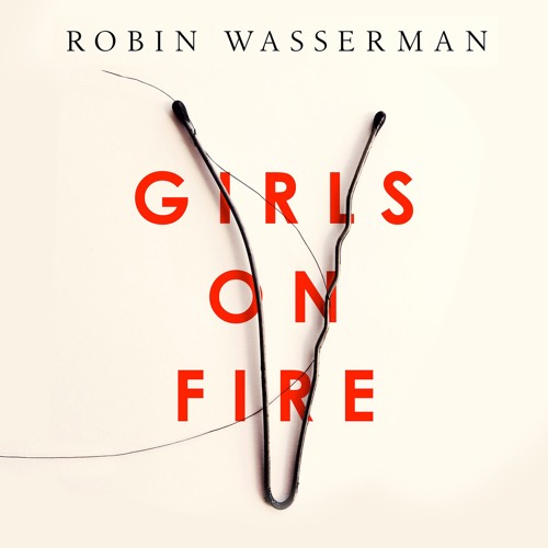 Girls on Fire by Robin Wasserman (Audiobook Extract)