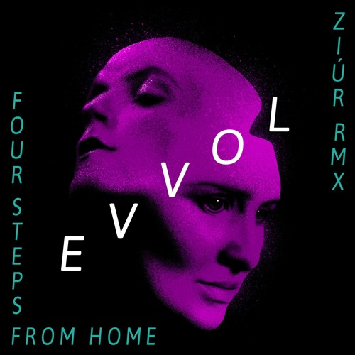Evvol - Four Steps From Home (Ziúr Remix)