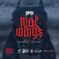 DMX - Moe Wings (Ft. Big Moeses & Joe Young)