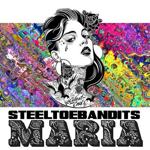 Steel Toe Bandits – Maria