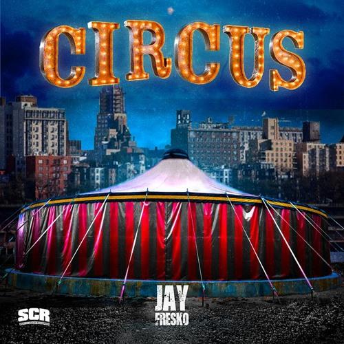 Jay Fresko - Circus - Pd. by AFost #SCR