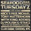 PAUL MICHAEL, TONY MATTERHORN W/ ADDIES, POLISH & STAKZ LIVE AT SEAFOOD TUES NYC 3.8.16