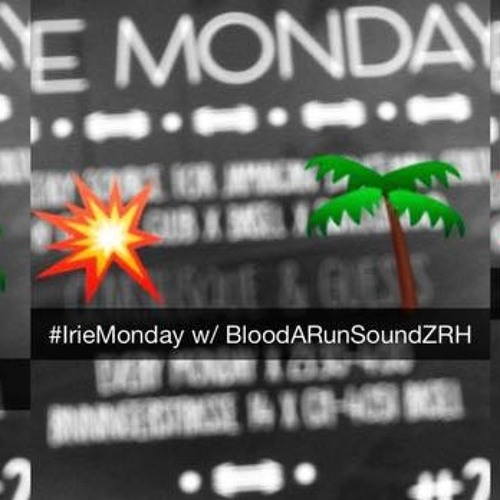 Bloodarun @ Irie Monday (07 Mar 2016)