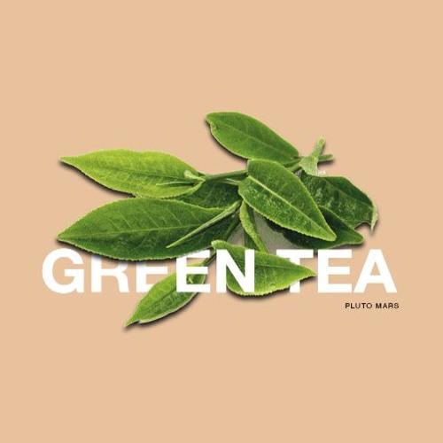 Green Tea [Prod. by Lawwi] - Pluto Mars (@Pluto__Mars)