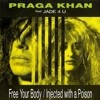 PRAGA KHAN - Injected With A Poison