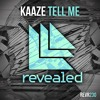 KAAZE - Tell Me [OUT NOW!]