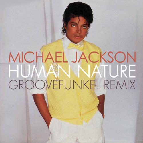 Michael Jackson - Human Nature (Groovefunkel Remix)