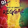 (Best of 2000's Reggae)
