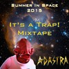 Summer In Space 2015: It's a Trap! Mixtape (Diplo, Flosstradamus, Party Favor, NGHTMRE)