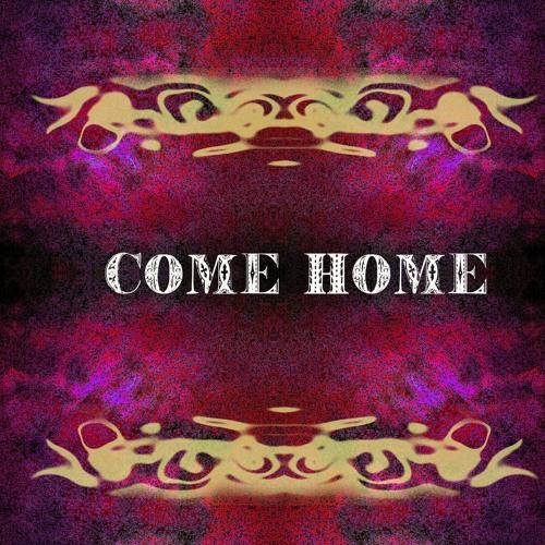 Come Home (Original)