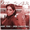 Download Amy Tori Feat. Erik Christian - It's Over Mp3