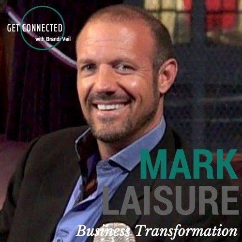 """Mark Laisure """"Transforming Business, Out with the Old and in with the YOU"""""""