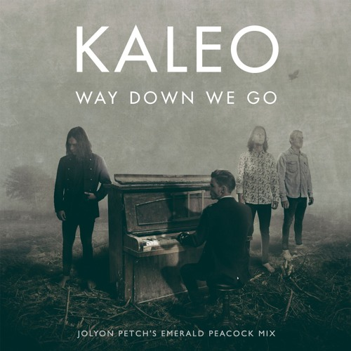 Kaleo - Way Down We Go (Jolyon Petch's Emerald Peacock Mix)[FREE DOWNLOAD]