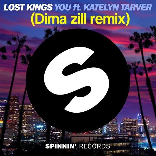 Lost Kings - You Ft. Katelyn Tarver(Dima Zill Remix)