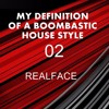 Realface - My Definition Of A Boombastic House Style 02.