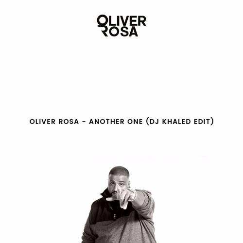 Oliver Rosa - Another One (DJ Khaled Edit)