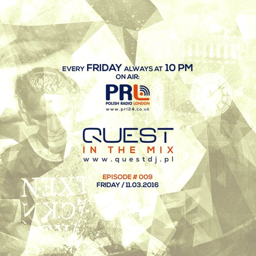 QUEST In The Mix # 009 @ Polish Radio London / 11.03.2016
