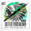 "Sir Felix feat. Hero Baldwin - Maybe (Nora en Pure Vocal Mix) ""Snippet"""