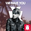 We Rave You - Episode 13 by Syn Cole (Miami Special)