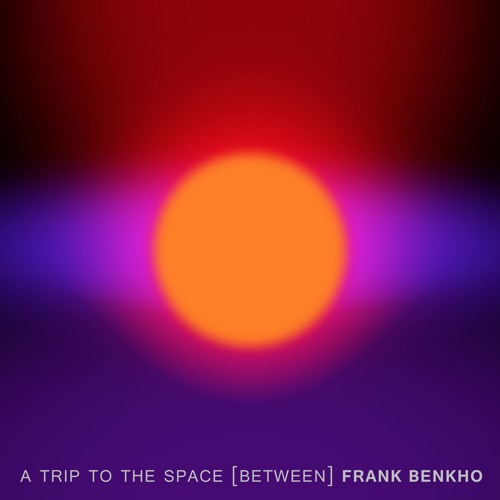 clang037 - Frank Benkho - A Trip To The Space (Between)