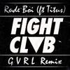 FIGHT CLVB Ft Titus - Rude Boi (GVRL Remix) *CLICK BUY FOR DOWNLOAD FULL VERSION*