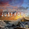 Mario Chris & AndrewP - Just For U (Out 15 April)
