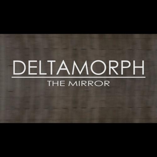 The Mirror - Deltamorph